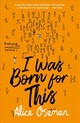 I Was Born For This - Oseman, Alice - ISBN: 9780008244095
