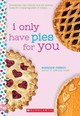 I Only Have Pies For You: A Wish Novel - Nelson, Suzanne - ISBN: 9781338316414