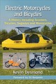 Electric Motorcycles And Bicycles - Desmond, Kevin - ISBN: 9781476672892