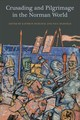 Crusading And Pilgrimage In The Norman World - Spear, David S; Abram, Andrew; Murray / The Ed, Alan; Oldfield, Paul; Hurlo... - ISBN: 9781783273027