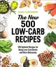 New 500 Low-carb Recipes - Carpender, Dana - ISBN: 9781592338634