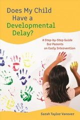 Does My Child Have A Developmental Delay? - Vanover, Sarah - ISBN: 9781475842029