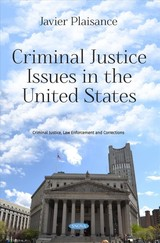 Criminal Justice Issues In The United States - Plaisance, Javier (EDT) - ISBN: 9781536138191