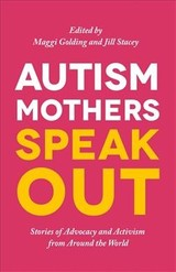Autism Mothers Speak Out - Golding, Maggi (EDT)/ Stacey, Jill (EDT) - ISBN: 9781785925153