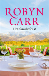 Het familiefeest - Robyn  Carr - ISBN: 9789402756845