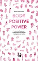 Body Positive Power - Megan Jayne Crabbe - ISBN: 9789463491075