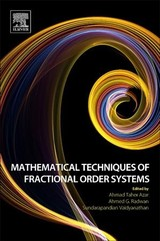 Advances in Nonlinear Dynamics and Chaos (ANDC), Mathematical Techniques of Fractional Order Systems - ISBN: 9780128135921