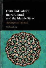 Faith And Politics In Iran, Israel, And The Islamic State - Goldberg, Ori - ISBN: 9781107115675