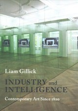 Industry And Intelligence - Gillick, Liam - ISBN: 9780231170215