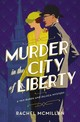 Murder In The City Of Liberty - Mcmillan, Rachel - ISBN: 9780785216964