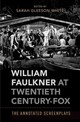 William Faulkner At Twentieth Century-fox - Gleeson-white, Sarah (senior Lecturer In American Literature, Senior Lectur... - ISBN: 9780190274184