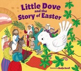 Little Dove And The Story Of Easter - Sarell, Nadja (ILT) - ISBN: 9780310766681