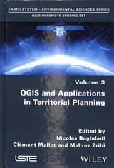 Qgis And Applications In Territorial Planning - Baghdadi, Nicolas (EDT)/ Mallet, Clément (EDT)/ Zribi, Mehrez (EDT) - ISBN: 9781786301895