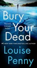 Bury Your Dead - Penny, Louise - ISBN: 9781250106780