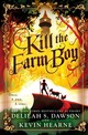 Kill The Farm Boy - Dawson, Delilah S./ Hearne, Kevin - ISBN: 9781524797744