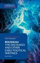 Rousseau: The Discourses And Other Early Political Writings - Rousseau, Jean-Jacques - ISBN: 9781316605547