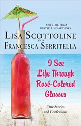I See Life Through Roscolored Glasses - Scottoline, Lisa - ISBN: 9781250163059