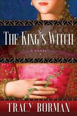 The King's Witch - Borman, Tracy - ISBN: 9780802127884