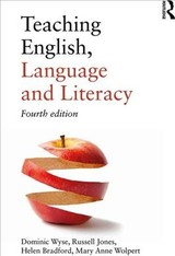 Teaching English, Language And Literacy - Wyse, Dominic (institute Of Education, University College London, Uk); Jones, Russell; Bradford, Helen; Wolpert, Mary Anne (university Of Cambridge, Uk) - ISBN: 9781138285736