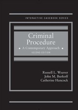Criminal Procedure, A Contemporary Approach - Friedland, Steve; Hancock, Catherine; Burkoff, John; Weaver, Russell - ISBN: 9781640200876