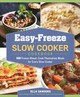 Easy-freeze Slow Cooker Cookbook - Sanders, Ella - ISBN: 9781250116604