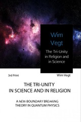 The Tri-Unity in Science and in Religion - Wim  Vegt - ISBN: 9789402178517