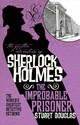 Further Adventures Of Sherlock Holmes - The Improbable Prisoner - Douglas, Stuart - ISBN: 9781785656293