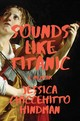 Sounds Like Titanic - Hindman, Jessica Chiccehitto - ISBN: 9780393651645