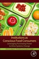 Institutions As Conscious Food Consumers - Thottathil, Sapna Elizabeth (EDT)/ Goger, Annelies (EDT) - ISBN: 9780128136171
