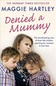Denied A Mummy - Hartley, Maggie - ISBN: 9781409177098