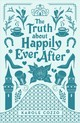 Truth About Happily Ever After - Cozzo, Karole - ISBN: 9781250158949
