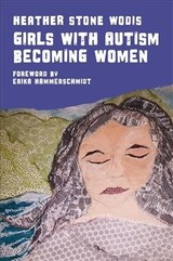 Girls With Autism Becoming Women - Wodis, Heather Stone - ISBN: 9781785928185