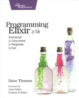 Programming Elixir 1.6 - Thomas, Dave - ISBN: 9781680502992