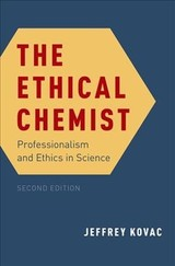 Ethical Chemist - Kovac, Jeffrey (professor Of Chemistry And Director Of College Scholars, University Of Tennessee) - ISBN: 9780190668648