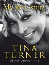 My love story - Tina  Turner - ISBN: 9789044977561