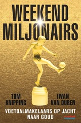 Weekendmiljonairs - Tom  Knipping - ISBN: 9789067971485