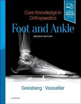 Core Knowledge in Orthopaedics, Core Knowledge in Orthopaedics: Foot and Ankle - Vosseller, J. Turner; Greisberg, Justin - ISBN: 9780323568388