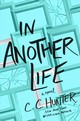 In Another Life - Hunter, C. C. - ISBN: 9781250312273