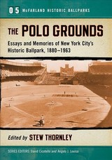 Polo Grounds - Thornley, Stew (EDT) - ISBN: 9780786478972