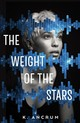 The Weight Of The Stars - Ancrum, K. - ISBN: 9781250101631