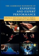 Cambridge Handbooks in Psychology, The Cambridge Handbook of Expertise and Expert Performance   - ISBN: 9781107137554