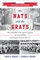 Nats And The Grays - Hubler, David E.; Drazen, Joshua H. - ISBN: 9781442281905