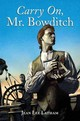 Carry On, Mr. Bowditch - Jean Lee Latham, Latham - ISBN: 9780618250745