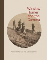 Winslow Homer And The Camera - Goodyear, Frank H.; Byrd, Dana E. - ISBN: 9780300214550