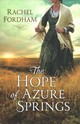 Hope Of Azure Springs - Fordham, Rachel - ISBN: 9780800734732