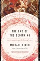 End Of The Beginning - Kinch, Michael - ISBN: 9781643130255
