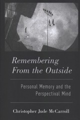 Remembering From The Outside - Mccarroll, Christopher (postdoctoral Researcher, Roma Tre University, Rome, Italy) - ISBN: 9780190674267