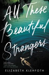 All These Beautiful Strangers - Klehfoth, Elizabeth - ISBN: 9780062796707