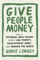 Give People Money - Lowrey, Annie - ISBN: 9781524758769
