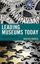 Leading Museums Today - Morris, Martha - ISBN: 9781442275331